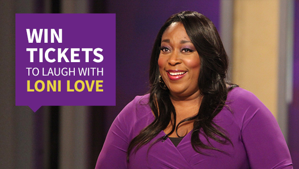 """""""Laugh with Loni Love"""" Ticket Giveaway"""