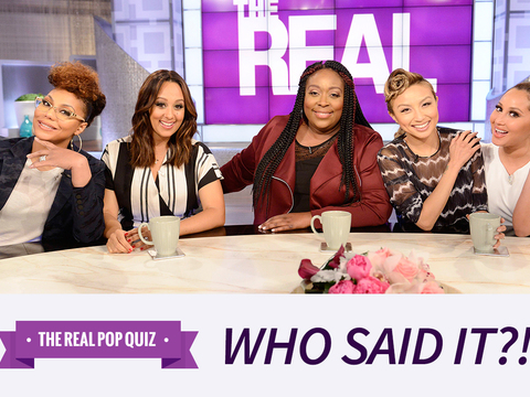 'The Real' Pop Quiz: Who Said It?!